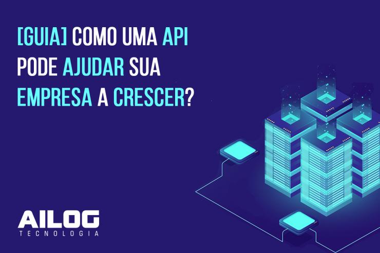 Imagem de servidor sobre Tela Azul, com escrito: [GUIA]: Como uma API pode ajudar sua empresa a crescer?